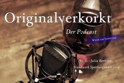 OVP031 – Wein am Sonntag – Julia Bertram, Handwerk Spätburgunder 2016