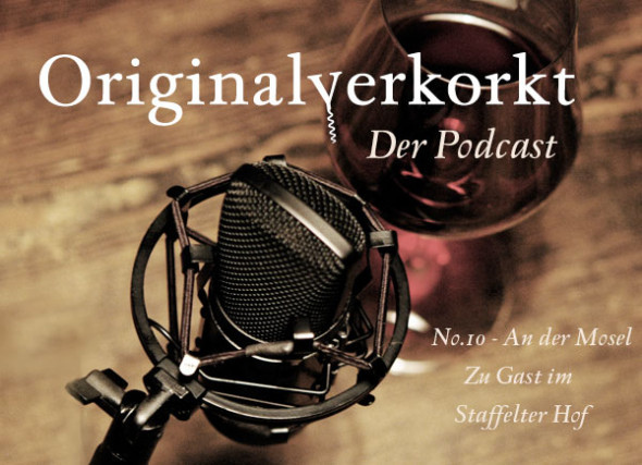 Teaser Originalverkorkt Podcast Nummer 10 Zu Gast im Staffelter Hof