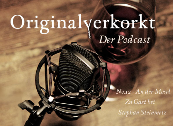 Teaser Originalverkorkt Podcast 12 bei Stephan Steinmetz