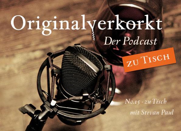 Originalverkorkt Podcast zu Tisch mit Stevan Paul